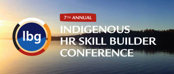 2017 Indigenous HR Skill Builder Conference