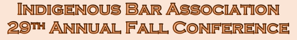 29th-Annual-Indigenous-Bar-Association-Fall-Conference-3